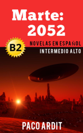 Marte: 2052 - Novelas en español nivel intermedio alto (B2)