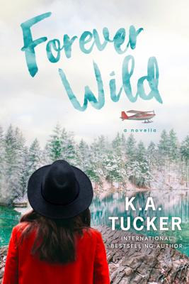 K.A. Tucker - Forever Wild book