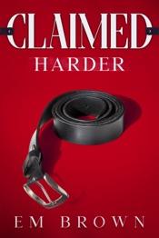 Download Claimed Harder: A Dark Mafia Romance Trilogy