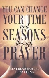 Download and Read Online You can Change your time and seasons through prayer