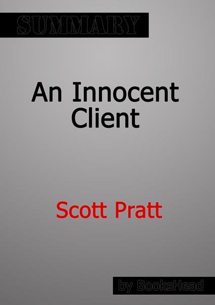 An Innocent Client by Scott Pratt Summary