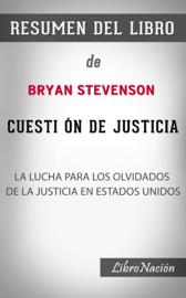 """Cuestión de Justicia """"Just Mercy"""": La Lucha para los olvidados de la justicia en Estados Unidos - Resumen del Libro De Bryan Stevenson"""