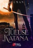 Download and Read Online La Tueuse au Katana