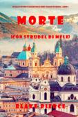 Morte (con strudel di mele) (Un giallo intimo e leggero della serie Viaggio in Europa—Libro 2)