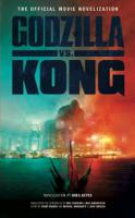 Greg Keyes - Godzilla vs. Kong: The Official Movie Novelization artwork