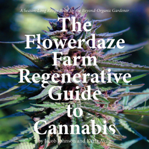 The Flowerdaze Farm Regenerative Guide to Cannabis Book Cover