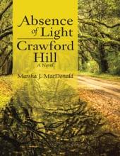 Absence Of Light — Crawford Hill: A Novel