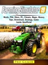 Farming Simulator 19 Mods PS4 Xbox PC Cheats Maps Money Tips Download Strategy Game Guide Unofficial