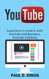 Youtube Learn How To Crush It With Youtube And Become A Youtube Celebrity