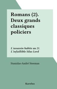 Romans (2).Deux grands classiques policiers : L'assassin habite au 21. L'infaillible Silas Lord Book Cover