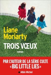 Trois Voeux par Sabine Porte & Liane Moriarty Couverture de livre