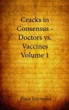 Cracks In Consensus - Doctors Vs. Vaccines