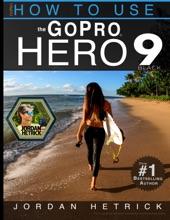 GoPro Hero 9 Black: How To Use The GoPro Hero 9 Black