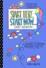 Start Here, Start Now . . . Start Anywhere