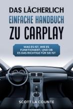 Das Lächerlich einfache handbuch zu CarPlay: Was Es Ist, Wie Es Funktioniert, Und Ob Es Das Richtige Für Sie Ist