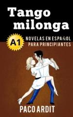 Tango milonga - Novelas en español para principiantes (A1)
