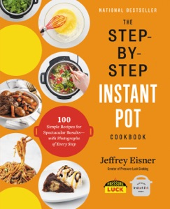 The Step-by-Step Instant Pot  Cookbook by Jeffrey Eisner Book Cover