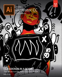 ADOBE ILLUSTRATOR CC CLASSROOM IN A BOOK (2019 RELEASE), 1/E