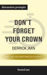 Dont Forget Your Crown Self-Love Has Everything To Do With It By Derrick Jaxn  Discussion Prompts
