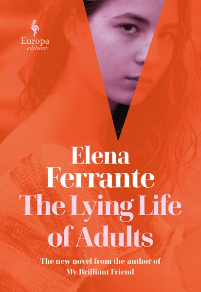 The Lying Life of Adults - Elena Ferrante & Ann Goldstein book cover