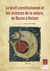 Le Droit Constitutionnel Et Les Sciences De La Nature De Bacon Kelsen