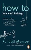 Randall Munroe - HOW TO - Wie man's hinkriegt artwork