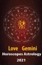 Gemini Love Horoscope & Astrology 2021