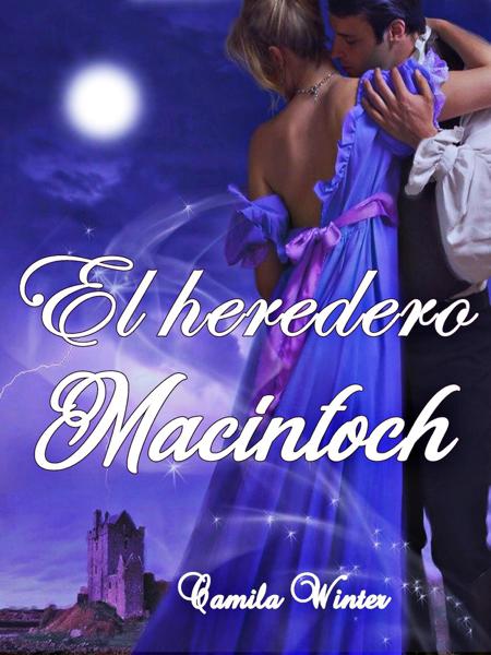 El heredero MacIntoch por Camila Winter