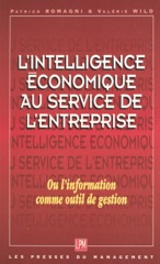L'intelligence économique au service de l'entreprise ou L'information comme outil de gestion