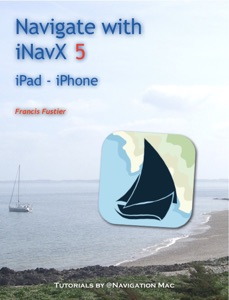Navigate with iNavX 5.0 da Francis Fustier