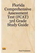 Florida Comprehensive Assessment Test (FCAT) : 3rd Grade Study Guide
