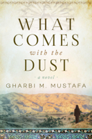 Gharbi M. Mustafa - What Comes with the Dust artwork