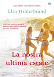 La nostra ultima estate - Elin Hilderbrand by  Elin Hilderbrand PDF Download