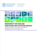 Biodiversity for Food and Agriculture and Ecosystem Services: Thematic Study for the State of the World's Biodiversity for Food and Agriculture