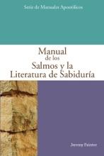 Manual De Los Salmos Y La Literatura De Sabiduría