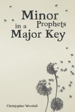 Minor Prophets In A Major Key