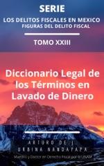 Diccionario Legal de los Términos Jurídico en Lavado de Dinero