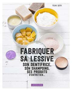 Fabriquer sa lessive, ses produits d'entretien, son dentifrice... La couverture du livre martien