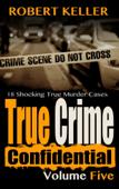 True Crime Confidential Volume 5