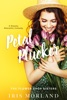 Petal Plucker: A Steamy Romantic Comedy (The Flower Shop Sisters)