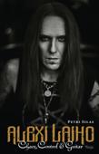 Alexi Laiho – Chaos, Control & Guitar Book Cover