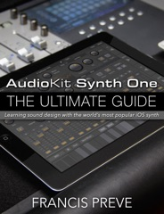 AudioKit Synth One: The Ultimate Guide