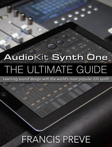 AudioKit Synth One: The Ultimate Guide Book