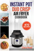 Instant Pot Duo Crisp Air Fryer Cookbook