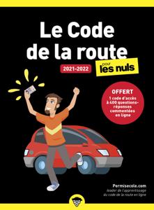 Le code de la route 2021-2022 pour les Nuls, poche, offert 1 code d'accès à 400 questions-réponses commentées en ligne Couverture de livre