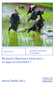 Birmanie (Myanmar) 2010-2017: un pays en transition?