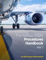 Will Sussman & Ben Riecken - The Airbus A320 Procedures Handbook Vol. 1 artwork