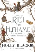Como o Rei de Elfhame aprendeu a odiar histórias Book Cover