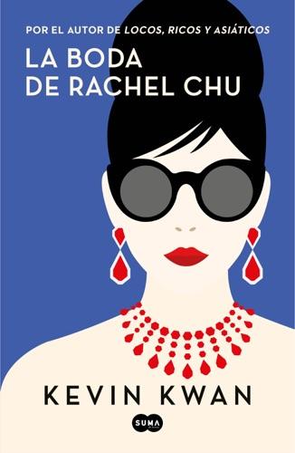 Kevin Kwan - La boda de Rachel Chu