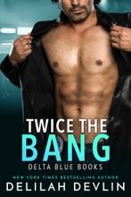 Twice The Bang